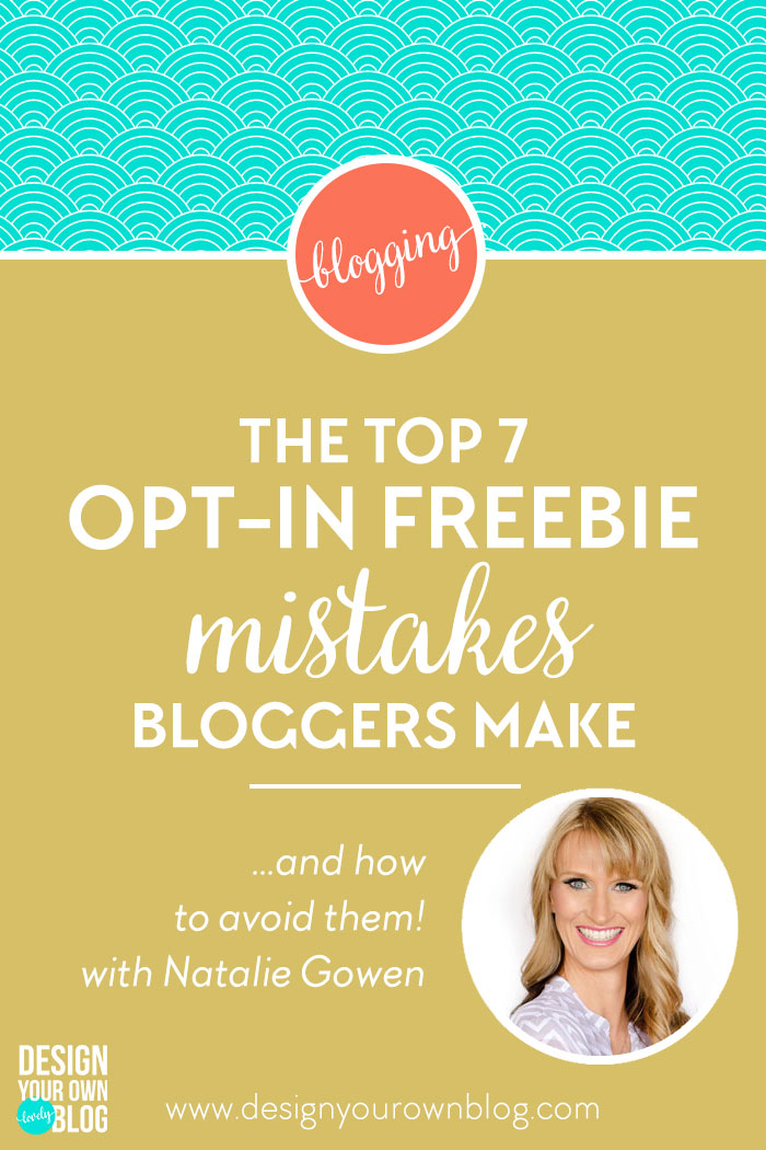 7 Design Mistakes To Avoid In Your Hall: The Top 7 Opt-in Freebie Mistakes Bloggers Make And How To