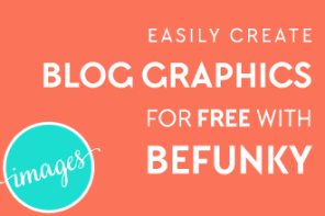 Easily create blog graphics for free with BeFunky!