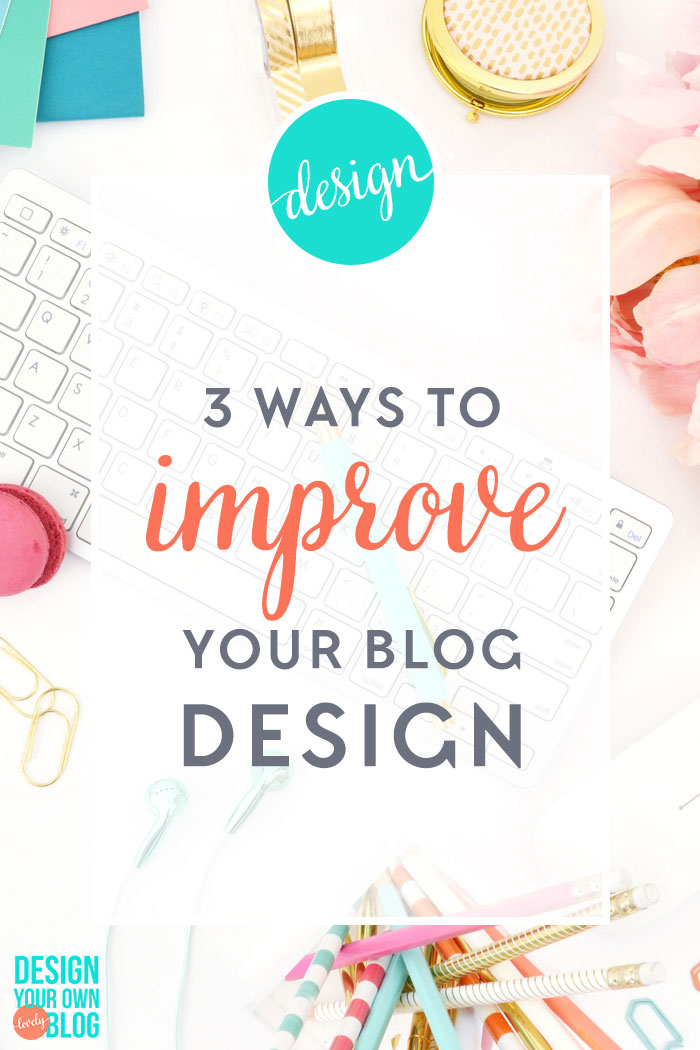 3 WAYS TO IMPROVE YOUR BLOG DESIGN - This post is not about choosing the right fonts or choosing a cohesive color scheme, I've covered those already. This post is more about looking at the entire design as a whole. So let's get on with 3 ways to improve your blog design! Stock photo from https://designyourownblog.com/pixistock