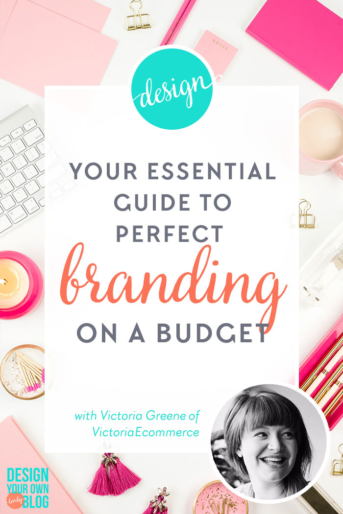 Your Essential Guide to Perfect Branding on a Budget on DesignYourOwnBlog.com