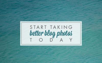 Start taking better blog photos today