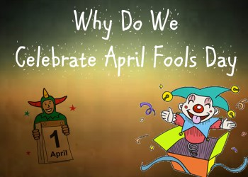 aprilFoolsDay Why do we celebrate April Fools Day?