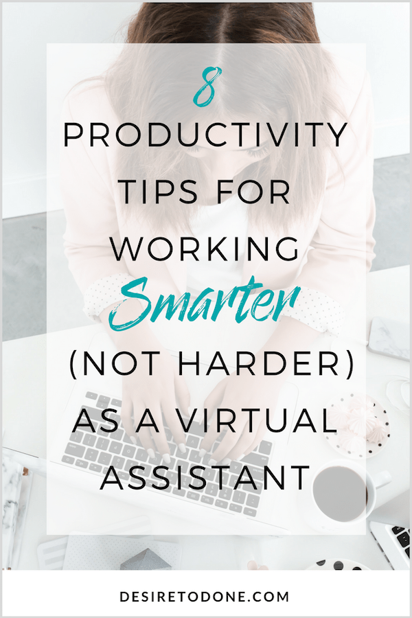 8 Productivity Tips for Working Smarter (Not Harder) as a Virtual Assistant - It's easy to get overwhelmed as a virtual assistant when you're juggling a bunch of clients and projects at once. Sometimes you have a to-do list a mile long and you don't know how you'll get to it all. That's why I gathered a few of my fave productivity tips, click to read!