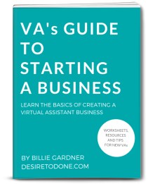 Creating a solid foundation for your virtual assistant business is important. VA's Guide to Starting a Business will take you step-by-step through figuring out your ideal client, creating your services, registering your business and more!