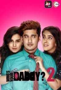 Download Who's Your Daddy (2020) S02 Hindi ALT Balaji WEB Series