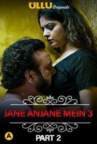 Download [18+] Jane Anjane Mein 3 (2021) Part 02 CharmSukh S01E21 ULLU Originals WEB Series
