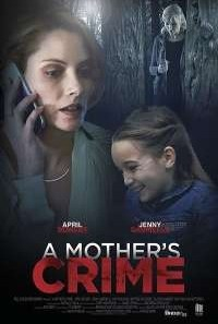 Download A Mother's Crime (2017) Dual Audio {Hindi-English} Movie