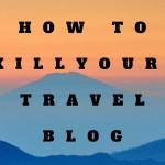 How To Kill your Blog in 10 Steps