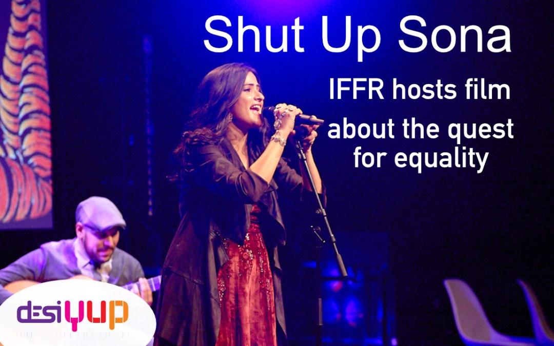 IFFR hosts screening of the film Shut Up Sona by Deepti Gupta