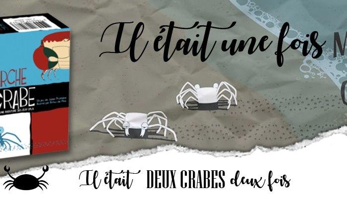 Il était une fois : La Marche du Crabe