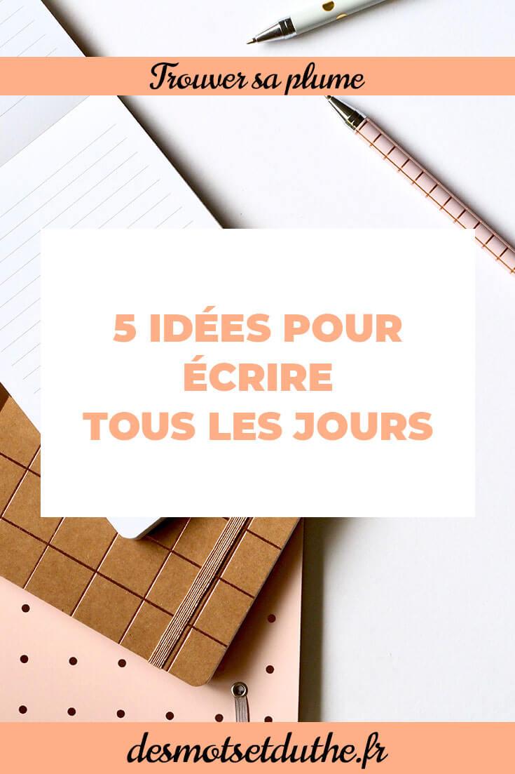 5 idées pour écrire tous les jours et améliorer sa rédaction de contenu