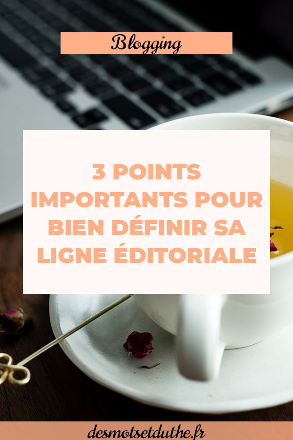 3 points importants pour définir la ligne éditoriale d'un blog
