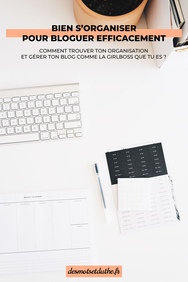 Guide d'organisation de blog : mes astuces blogging