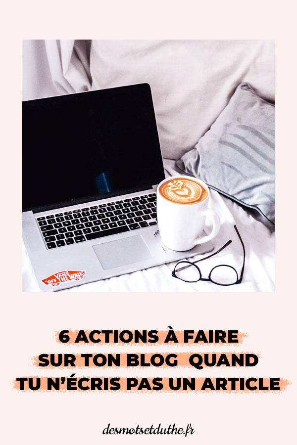 6 actions à faire sur ton blog quand tu n'écris pas un article