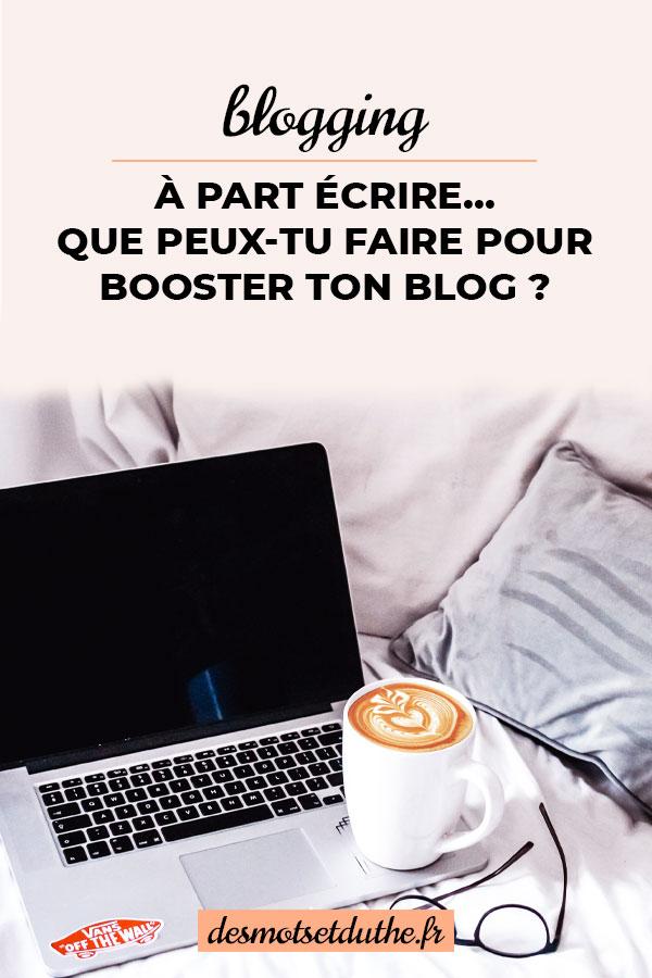 Que peux-tu faire pour booster ton blog... à part écrire ?