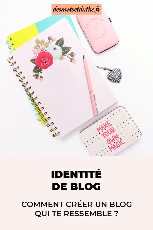 Identité de blog : comment créer un blog qui te ressemble ?