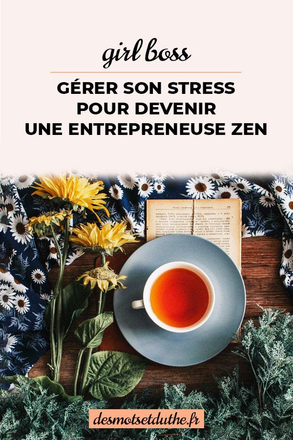 Gérer son stress pour devenir une entrepreneuse zen