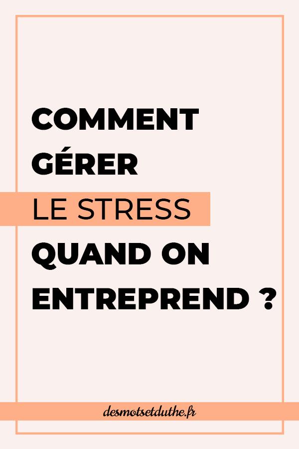 Comment gérer le stress quand on entreprend ?