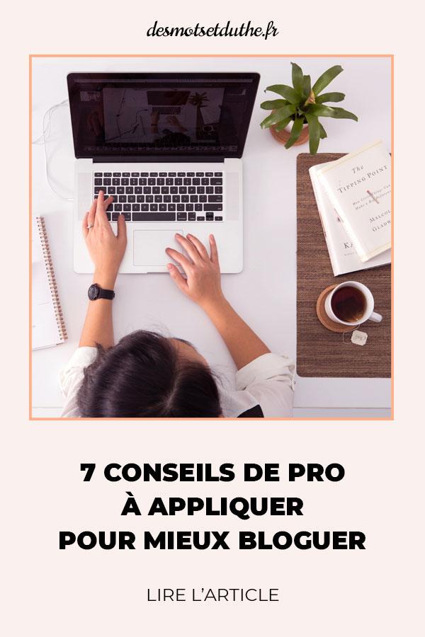 Astuces blogging : 7 conseils de pro à appliquer pour mieux bloguer.