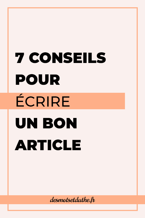 7 conseils pour écrire un bon article de blog.