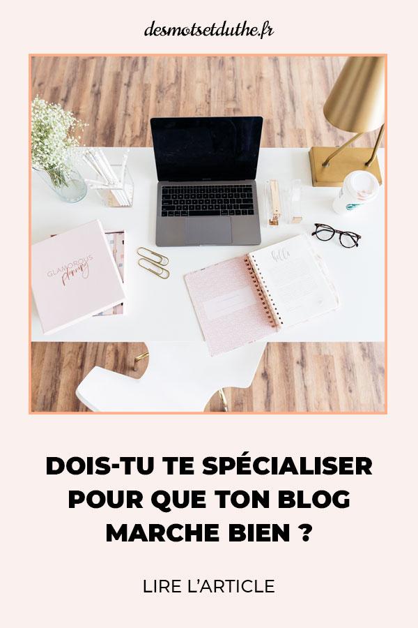 Dois-tu te spécialiser pour que ton blog marche bien ?