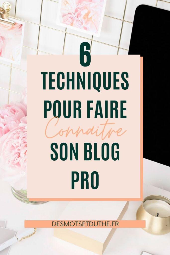 6 techniques pour faire connaitre son blog pro