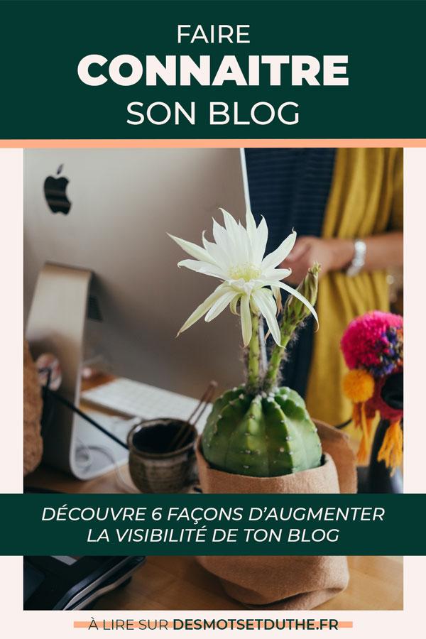 Faire connaitre son blog : 6 techniques à essayer