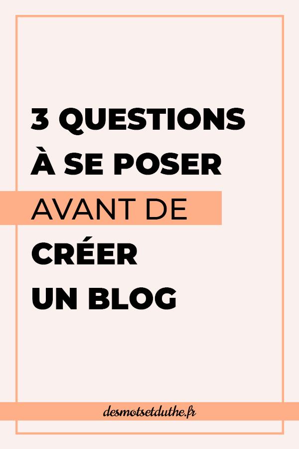 3 questions à se poser avant de créer un blog