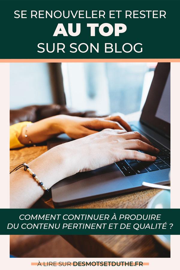 Se renouveler et rester au top sur son blog : comment continuer à rédiger de bons articles de blog ?
