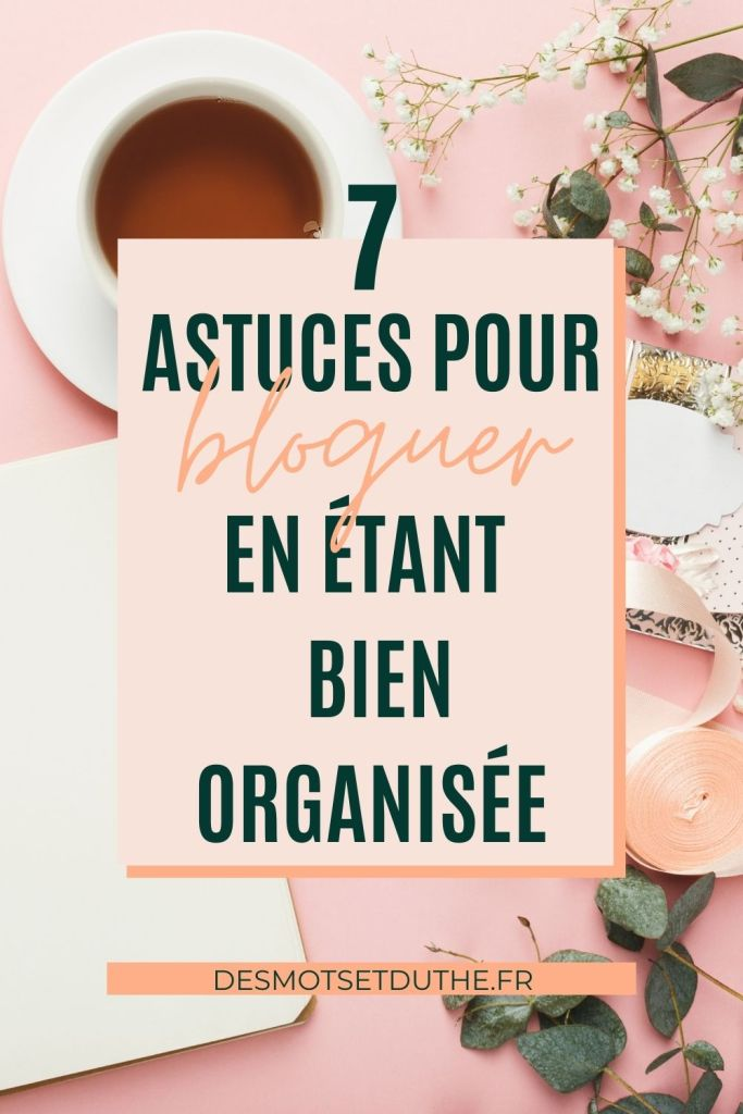 Entrepreneuse : 7 astuces pour bloguer en étant organisée