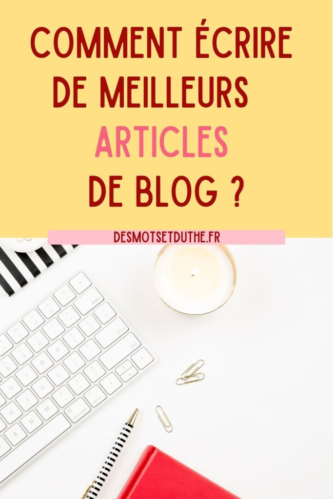 Comment écrire de meilleurs articles de blog ?
