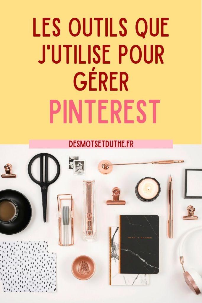 Les outils que j'utilise pour gérer Pinterest