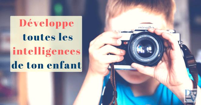 7 intelligences à développer chez son enfant