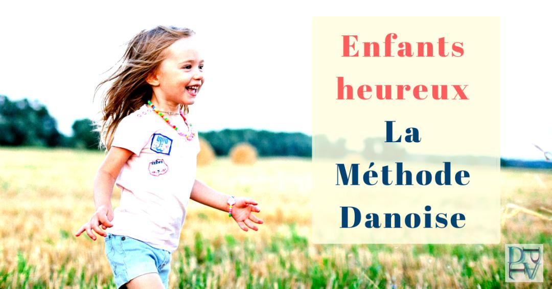 Enfants heureux selon la méthode danoise