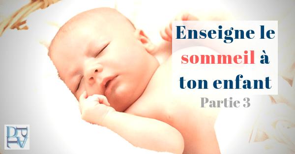 Enseigne le sommeil à ton enfant