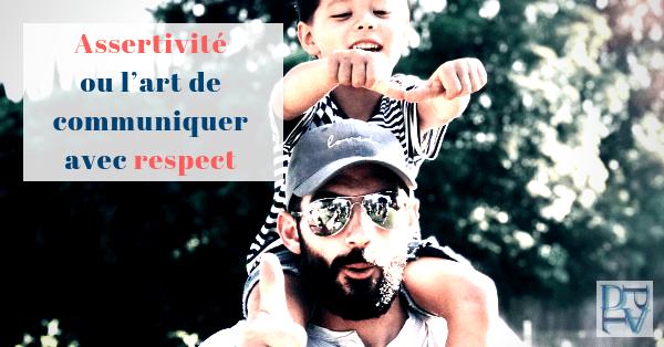 Assertivité enfant parent comment communiquer avec respect