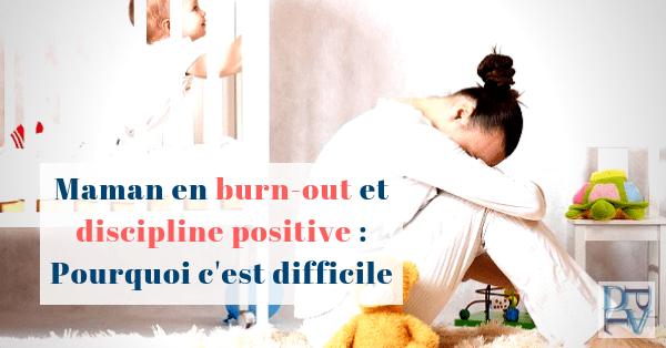 maman en burn-out et la discipline positive : que faire?