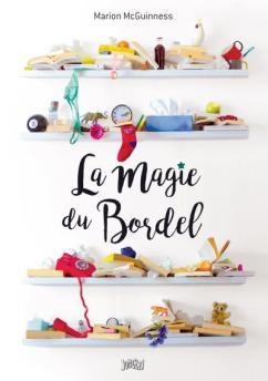 La-magie-du-bordel
