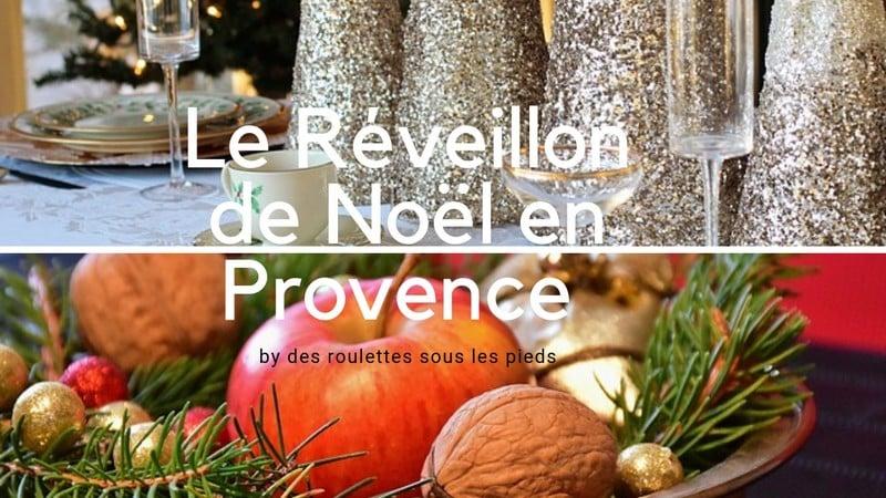 Noël en Provence : le Gros Souper et les 13 desserts