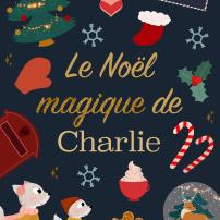 Dessinemoiunelicorne-NoelMagiqueCharlie-Couv