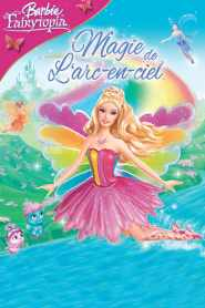 Barbie Fairytopia : Magie de l'arc-en-ciel (2007)