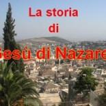 La storia di Gesù di Nazareth, una storia predeterminata da Dio