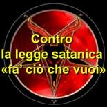 Si sono intrusi nelle Chiese degli uomini malvagi che promuovono la legge satanica «fa' ciò che vuoi»