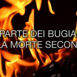 La parte dei bugiardi sarà nello stagno ardente di fuoco e di zolfo, che è la morte seconda