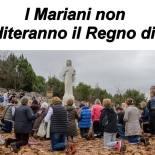 I Mariani non erediteranno il Regno di Dio