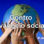 Contro il «vangelo sociale»