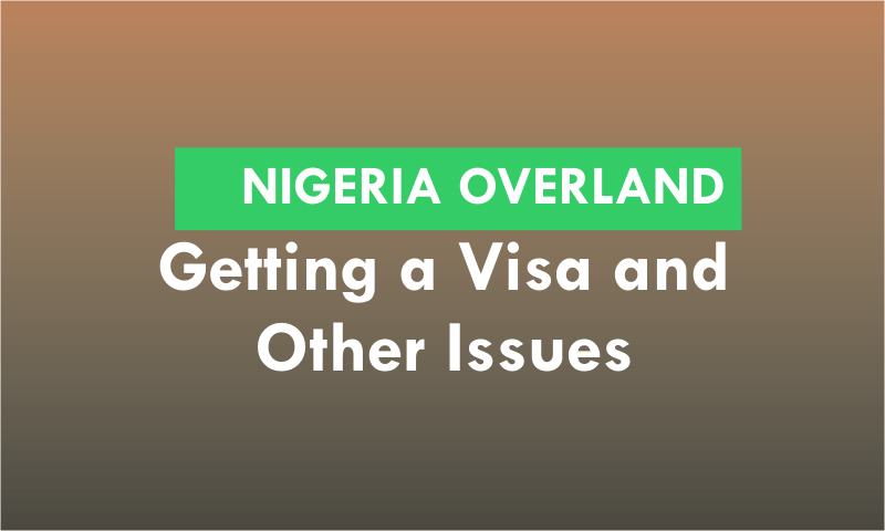 Traveling to Nigeria Overland: Getting a Visa and Other Issues
