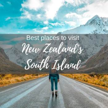 The best places to visit in new Zealand's South island