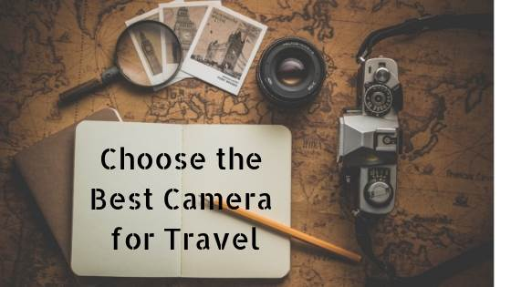 choose the best camera for travel