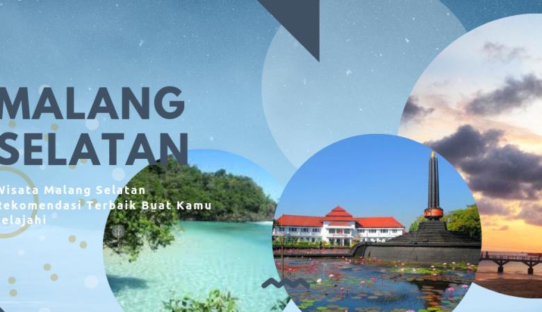 Wisata Malang Selatan Rekomendasi Terbaik Buat Kamu Jelajahi